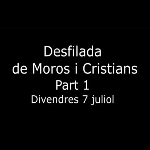 Moros i Cristians Manises 2017 Divendres 7 Juliol Part 1