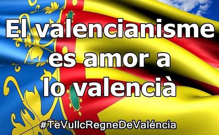 EL VALENCIANISME ES AMOR A LO VALENCIÀ